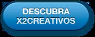 Botón: Descubra X2creativos
